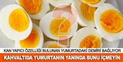 'Kahvaltıda yumurtanın yanında bunu içmeyin'