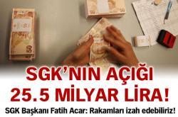 SGK'nın Bu Yılki Açığı 25.5 Milyar Lira!
