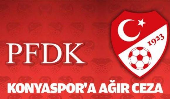 PFDK'dan Atiker Konyaspor'a Ağır Ceza