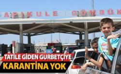 Türkiye'ye yaz tatiline gideceklere karantina uygulanmayacak