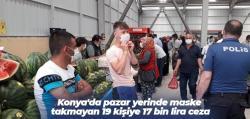 Pazar yerinde maske takmayan 19 kişiye 17 bin lira ceza