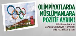 Olimpiyatta Müslümanlara Pozitif Ayrımcılık