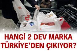 Hangi İki Dev Türkiye'den Çıkıyor?