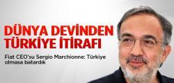 Marchionne: Türkiye Olmasa Batardık